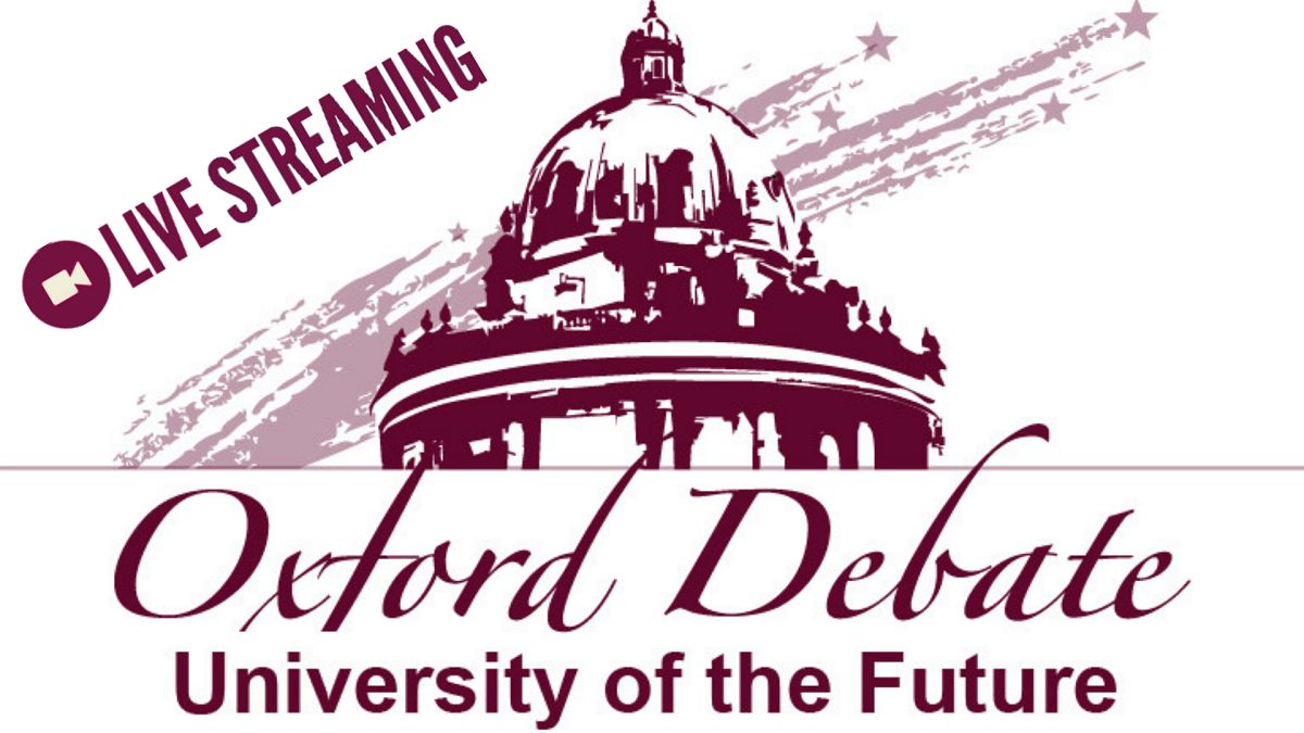 'Oxford Debate' Discussion platform: 'University of the Future'